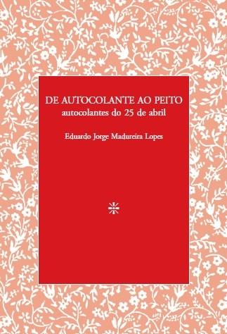 De Autocolantes Ao Peito - Autocolante do 25 de Abril (capa)
